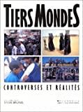 Tiers-mondes : controverses et réalités.