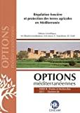 Régulation foncière et protection des terres agricoles en Méditerranée