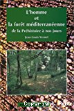 L'homme et la forêt méditerranéenne de la Préhistoire à nos jours