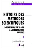 Histoire des méthodes scientifiques du théorème de Thalès à la fécondation in vitro.