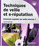 Techniques de veille et e-réputation - Comment exploiter les outils Internet ?