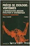 Reproduction, biologie, évolution et systématique