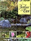 Le grand livre des jardins d'eau. Un guide complet pour concevoir et aménager les bassins et étangs de jardin