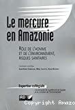 Le mercure en Amazonie : rôle de l'homme et de l'environnement, risques sanitaires