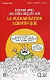 En finir avec les idées reçues sur la vulgarisation scientifique
