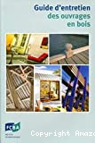 Guide d'entretien des ouvrages en bois.