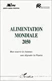 Alimentation mondiale 2050. Bien nourrir les hommes sans dégrader la Planète - Colloque (4/12/1998, Paris, France).