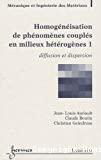 Homogénéisation de phénomènes couplés en milieux hétérogènes. (2 Vol.) Vol. 1 : Diffusion et dispersion.