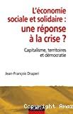 L' économie sociale et solidaire, une réponse à la crise ?