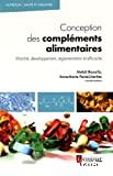 Conception des compléments alimentaires ; marché, développement, réglementation et efficacité