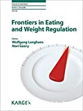 Frontiers in eating and weight regulation.