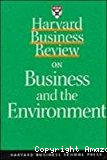 Harvard business review on business and the environment