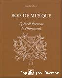 Bois de musique : la forêt, berceau de l'harmonie.