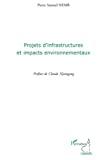 Projets d'infrastructures et impacts environnementaux