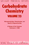 Carbohydrate chemistry. Monosaccharides, disaccharides, and specific oligosaccharides. A review of the recent literature published during 1989.