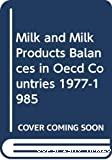 Bilans du lait et des produits laitiers dans les pays de l'OCDE. 1977-1985