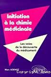 Initiation à la chimie médicinale : les voies de la découverte des médicaments