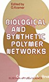 Biological and synthetic polymer networks - 8th polymer networks group meeting (31/08/1986 - 05/09/1986, Elsinore, Danemark).