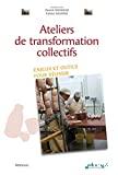 Ateliers de transformation collectifs