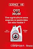 Une agriculture sans engrais ni pesticides est-elle viable ?