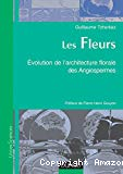 Les fleurs : Evolution de l'architecture florale des Angiospermes