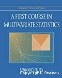 A first course in multivariate statistics