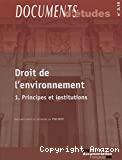 Droit de l'environnement 1 : Principes et institutions
