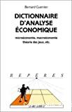 Dictionnaire d'analyse économique : microéconomie, macroéconomie, théorie des jeux, etc.