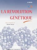 La révolution génétique