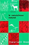 Le caoutchouc naturel