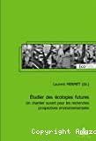 Etudier des écologies futures