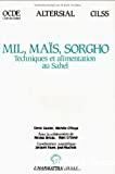 Mil, maïs, sorgho. Techniques et alimentation au Sahel - Colloque CILSS (Comité Inter-états de Lutte contre la Sécheresse au Sahel). Club du Shal (01/12/1986 - 06/12/1986, Mindelo, Cap Vert).