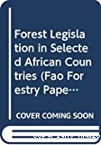 Forest legislation in selected African countries