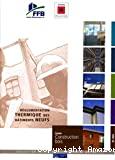 Réglementation thermique des bâtiments neufs [Texte imprimé] : guide construction bois.