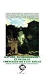 Nature, environnement et paysage. L'héritage du 18ème siècle