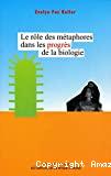 Le rôle des métaphores dans les progrès de la biologie