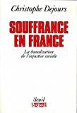 Souffrance en France. La banalisation de l'injustice sociale.