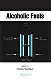 Alcoholic fuels.