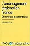 L'aménagement régional en France : du territoire aux territoires
