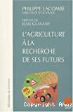 L'agriculture à la recherche de ses futurs