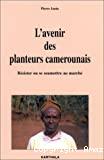 L'avenir des planteurs camerounais