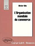 L'organisation mondiale du commerce