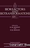 Bioreactors and biotransformations - International conference on bioreactors and biotransformations (09/11/1987 - 12/11/1987, Gleneagles, Royaume-Uni).
