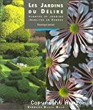 Les jardins du délire : plantes et jardins insolites en Europe