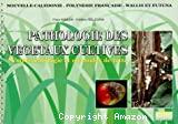 Pathologie des végétaux cultivés : symptomatologie et méthodes de lutte Nouvelle-Calédonie, Polynésie Française, Wallis et Futuna