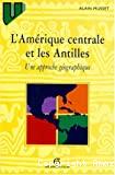 L'Amérique centrale et les Antilles : une approche géographique