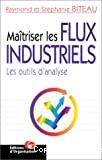 Maîtriser les flux industriels. Les outils d'analyse.