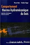 Comportement thermo-hydromécanique du bois