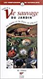 Le guide de la vie sauvage du jardin