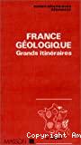 France géologique : grands itinéraires.